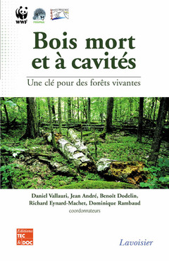 Couverture de l'ouvrage Bois mort et à cavités : une clé pour des forêts vivantes (Chambéry, 25-28 octobre 2004, avec CD-Rom)