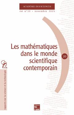 Couverture de l'ouvrage Les mathématiques dans le monde scientifique contemporain (Académie des sciences RST N° 20 Novembre 2005)