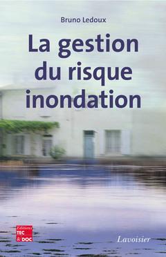 Couverture de l'ouvrage La gestion du risque inondation
