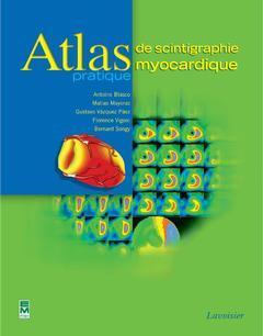 Couverture de l'ouvrage Atlas pratique de scintigraphie myocardique