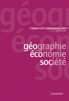 Couverture de l'ouvrage Géographie, économie, société Vol. 7 N° 3 Juillet-Septembre 2005