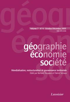 Couverture de l'ouvrage Géographie, économie, société Vol. 7 N° 4 Octobre-Décembre 2005 : mondialisation, restructuration et gouvernance territoriale
