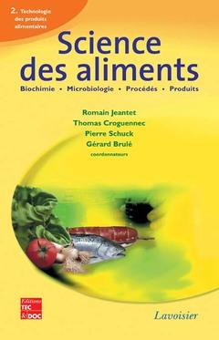 Couverture de l'ouvrage Science des aliments : Biochimie Microbiologie - Procédés - Produits, Vol. 2