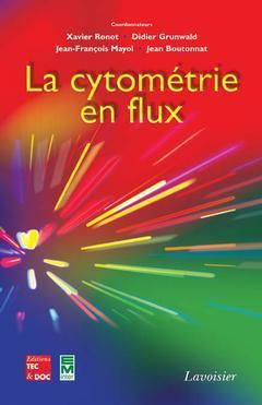 Couverture de l'ouvrage La cytométrie en flux (En 2 tomes)
