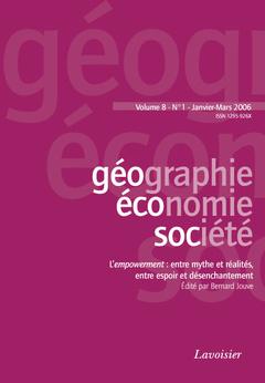 Couverture de l'ouvrage Géographie, économie, société Vol. 8 N° 1 Janvier-Février 2006 : l'empowerment : entre mythe et réalités, entre espoir et désenchantement