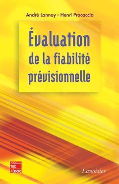 Couverture de l'ouvrage Evaluation de la fiabilité prévisionnelle : Outil décisionnel pour la conception et le cycle de vie d'un bien industriel