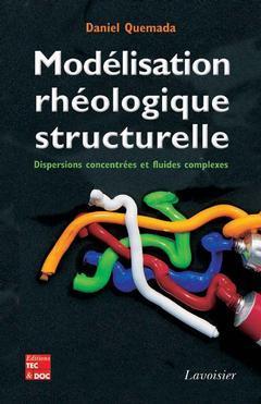Couverture de l'ouvrage Modélisation rhéologique structurelle :