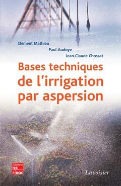 Couverture de l'ouvrage Bases techniques de l'irrigation par aspersion