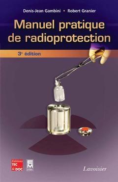 Couverture de l'ouvrage Manuel pratique de radioprotection (3° Ed.)