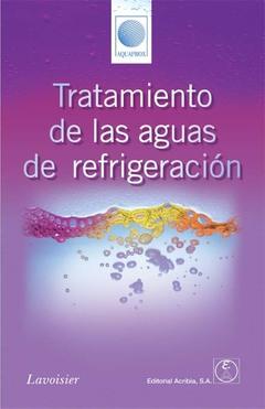 Couverture de l'ouvrage Tratamiento de las aguas de refrigeración
