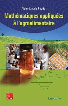 Couverture de l'ouvrage Mathématiques appliquées à l'agroalimentaire
