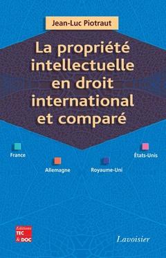 Couverture de l'ouvrage La propriété intellectuelle en droit international et comparé