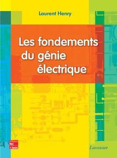 Couverture de l'ouvrage Les fondements du génie électrique