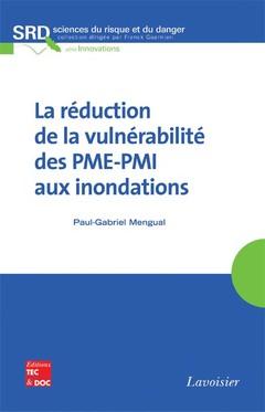 Couverture de l'ouvrage La réduction de la vulnérabilité des PME-PMI aux inondations