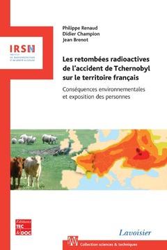 Couverture de l'ouvrage Les retombées radioactives de l'accident de Tchernobyl sur le territoire français