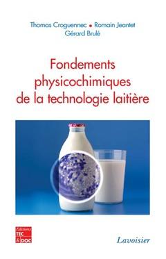 Couverture de l'ouvrage Fondements physicochimiques de la technologie laitière