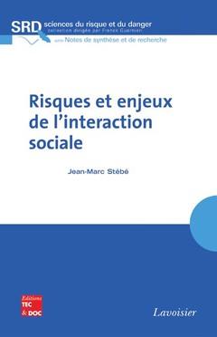 Couverture de l'ouvrage Risques et enjeux de l'interaction sociale