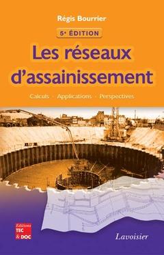 Couverture de l'ouvrage Les réseaux d'assainissement (5e éd.)