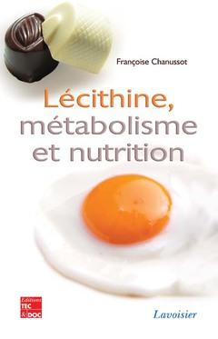 Couverture de l'ouvrage Lécithine, métabolisme et nutrition