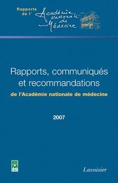 Couverture de l'ouvrage Rapports, communiqués et recommandations de l'Académie nationale de médecine 2007