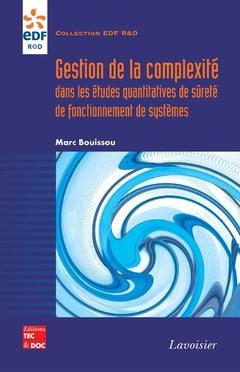 Couverture de l'ouvrage Gestion de la complexité dans les études quantitatives de sûreté de fonctionnement de systèmes