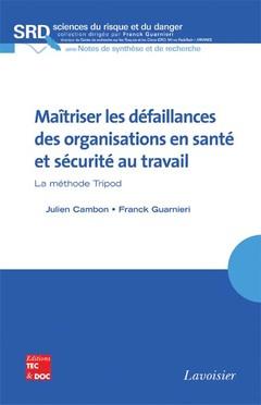 Couverture de l'ouvrage Maîtriser les défaillances des organisations en santé et sécurité au travail