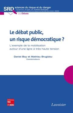 Couverture de l'ouvrage Le débat public, un risque démocratique ?