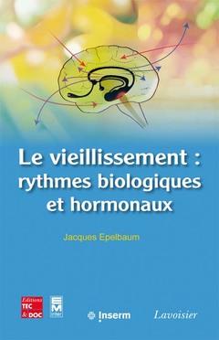 Couverture de l'ouvrage Le vieillissement : rythmes biologiques et hormonaux