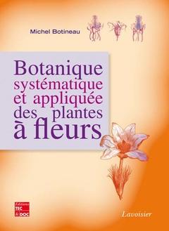 Couverture de l'ouvrage Botanique systématique et appliquée des plantes à fleurs