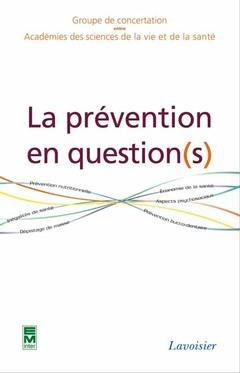 Couverture de l'ouvrage La prévention en question(s). Prévenir, c'est protéger son capital santé