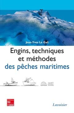 Couverture de l'ouvrage Engins, techniques et méthodes des pêches maritimes (2° tirage 2008)