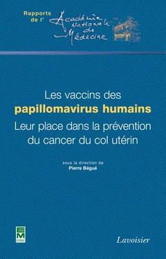 Couverture de l'ouvrage Les vaccins des papillomavirus humains