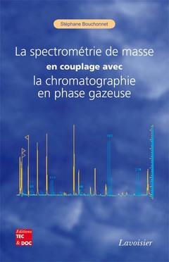 Couverture de l'ouvrage La spectrométrie de masse en couplage avec la chromatographie en phase gazeuse