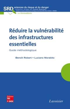 Couverture de l'ouvrage Réduire la vulnérabilité des infrastructures essentielles