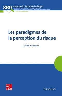 Couverture de l'ouvrage Les paradigmes de la perception du risque