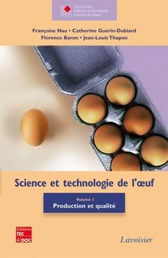 Couverture de l'ouvrage Science et technologie de l'oeuf, volume 1