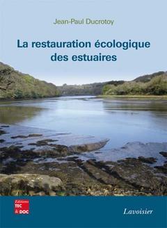 Couverture de l'ouvrage La restauration écologique des estuaires