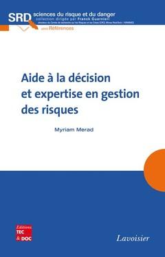 Couverture de l'ouvrage Aide à la décision et expertise en gestion des risques