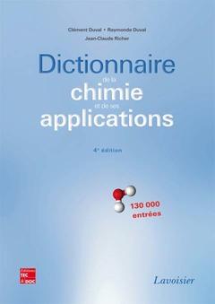 Couverture de l'ouvrage Dictionnaire de la chimie et de ses applications