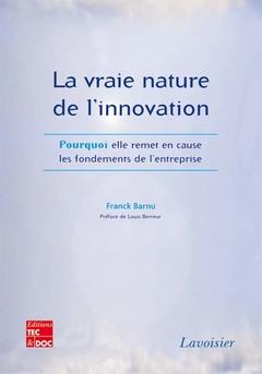 Couverture de l'ouvrage La vraie nature de l'innovation