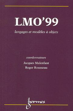 Couverture de l'ouvrage LMO'99, langages et modèles à objetS (Actes du Colloque Langages et modèles à objets Villefranche sur mer 27-29 Janvier 1999)