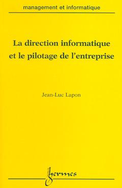 Couverture de l'ouvrage La direction informatique et le pilotage de l'entreprise