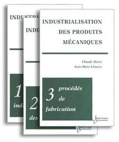 Couverture de l'ouvrage Industrialisation des produits mécaniques (les 3 tomes)