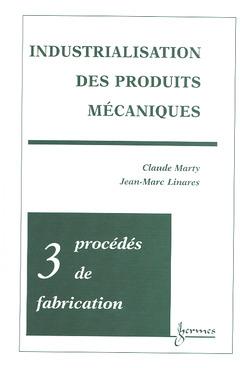 Couverture de l'ouvrage Industrialisation des produits mécaniques - Tome 3