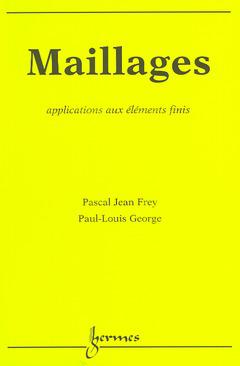 Couverture de l'ouvrage Maillages, applications aux éléments finis