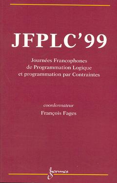 Couverture de l'ouvrage JFPLC'99 : journées Francophones de programmation logique et programmation par contraintes