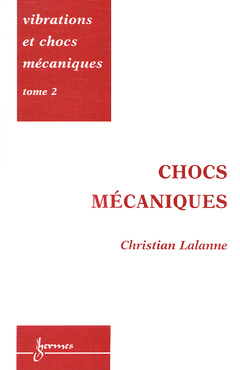 Couverture de l'ouvrage Vibrations et chocs mécaniques Tome 2: Chocs mécaniques
