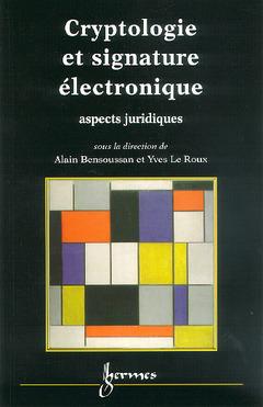 Couverture de l'ouvrage Cryptologie et signature électronique : aspects juridiques