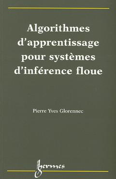 Couverture de l'ouvrage Algorithmes d'apprentissage pour systèmes d'inférence floue