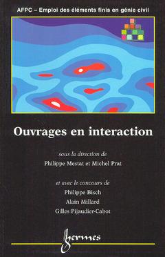 Couverture de l'ouvrage Ouvrages en interaction (AFPC Emploi des éléments finis en génie civil)